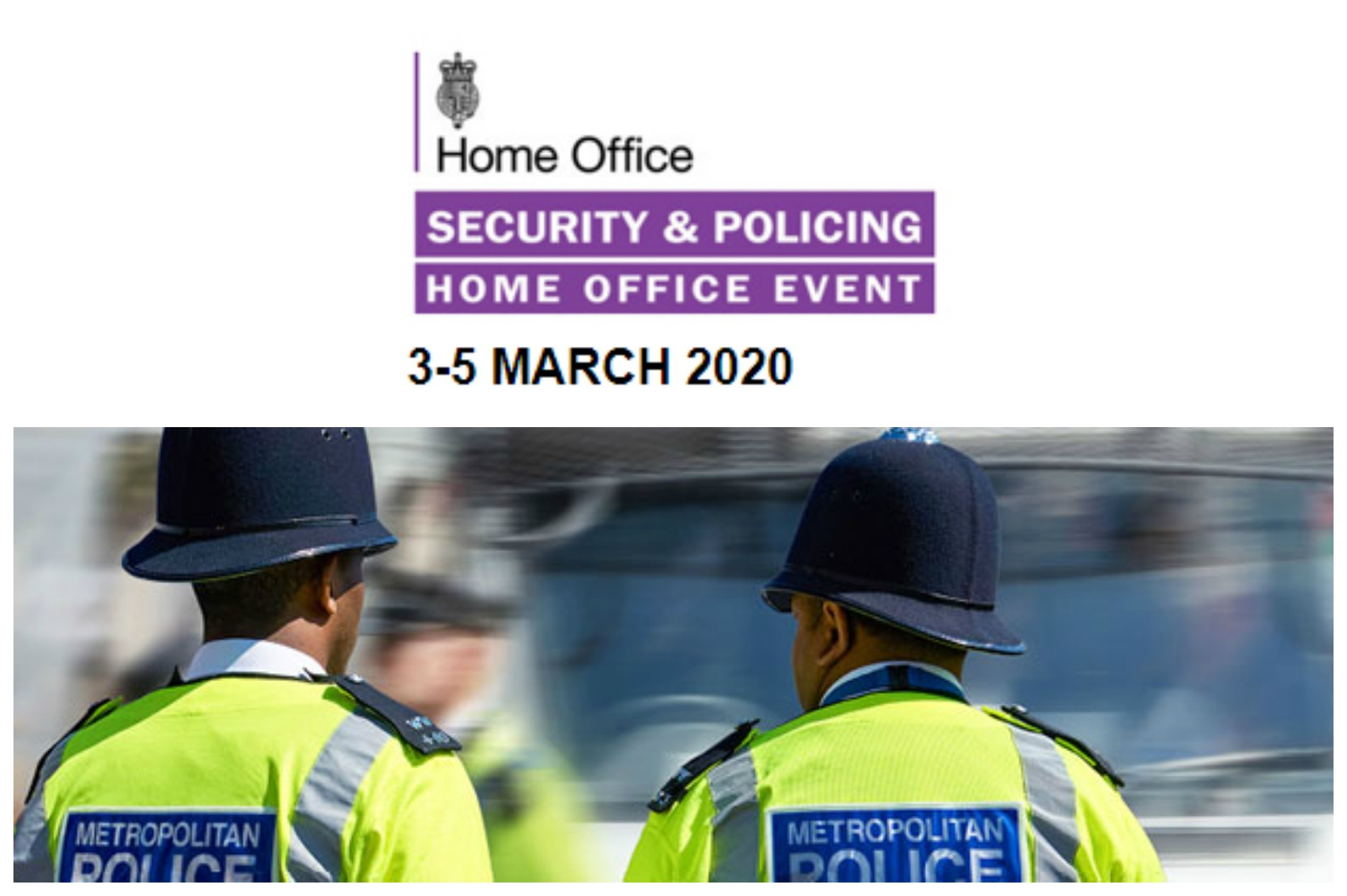 Security & Policing Home Office Event, where technology and innovation meet...